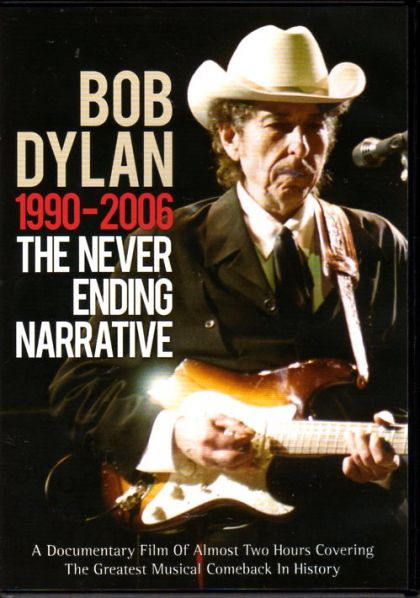 Bob Dylan: Never Ending Narrative 1990-2006