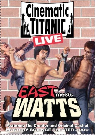 Cinematic Titanic Live: East Meets Watts