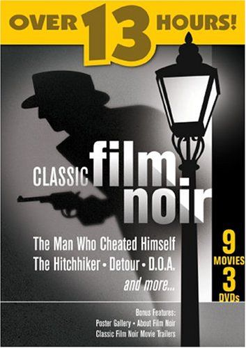 Classic Film Noir Detour Hitchhiker Quicksand Too Late for tears Scar Man who cheated himself
