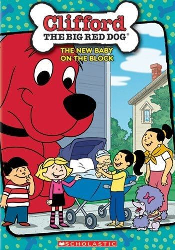 Clifford The Big Red Dog: The New Baby On The Block