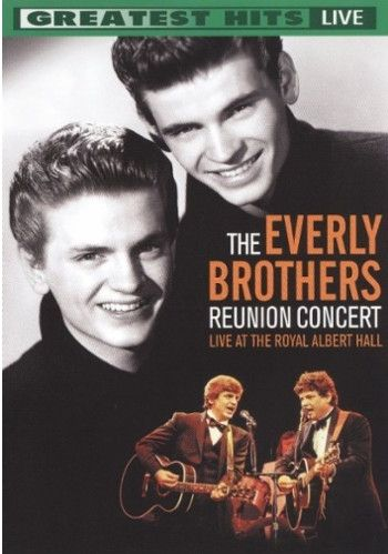 Everly Brothers: Reunion Concert: Live From The Royal Albert Hall