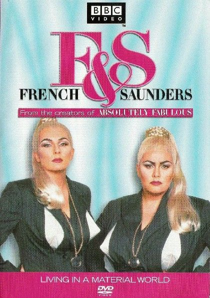 French And Saunders: Living In A Material World