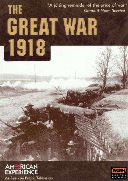 Great War: 1918: The American Experience