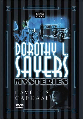 Have His Carcass: Dorothy L. Sayers Mysteries