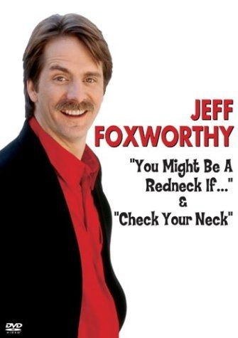 Jeff Foxworthy: You Might Be A Redneck If...!