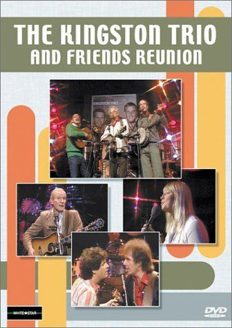 Kingston Trio: Kingston Trio And Friends Reunion