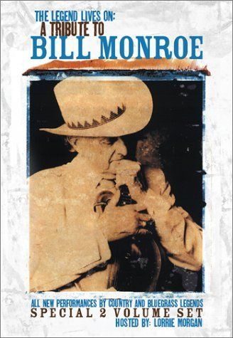 Legend Lives On: A Tribute To Bill Monroe