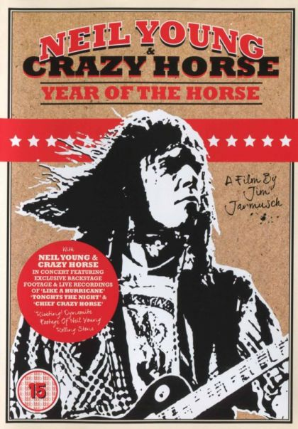 Neil Young And Crazy Horse: Year Of The Horse