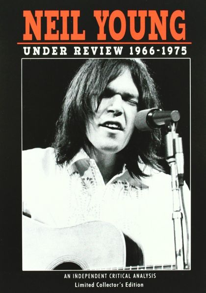 Neil Young: Under Review 1966 - 1975