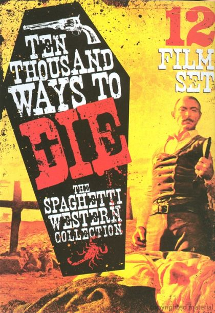 Ten Thoussand Ways To Die: The Spaghetti Western Film Collection