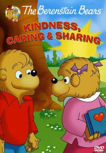 Berenstain Bears: Kindness, Caring, And Sharing