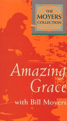 Bill Moyers Collection: Amazing Grace
