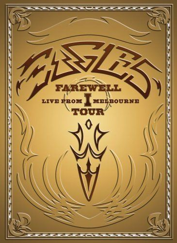 Eagles: Farewell Tour: Live From Melbourne