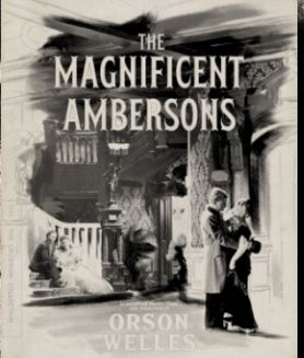 Magnificent Ambersons 1942 welles
