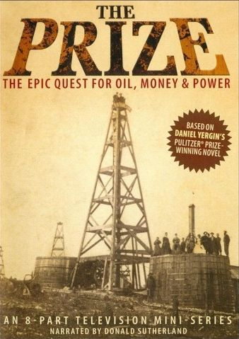 Prize: The Epic Quest For Oil, Money & Power